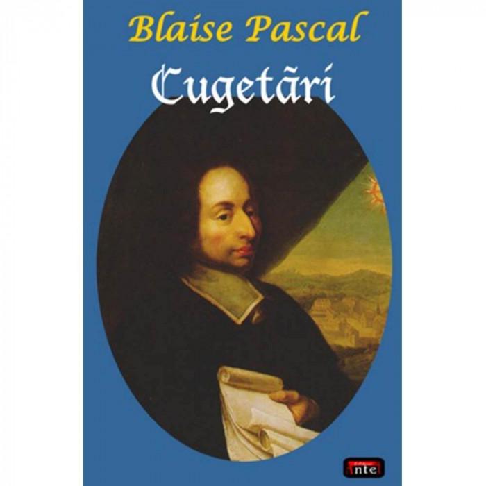 Cugetari - Blaise Pascal