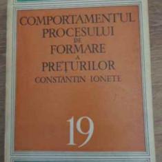 COMPORTAMENTUL PROCESULUI DE FORMARE A PRETURILOR - CONSTANTIN IONETE