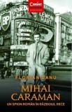 Cumpara ieftin Mihai Caraman. Un spion roman in Razboiul Rece/Florian Banu, Corint