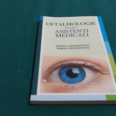 OFTALMOLOGIE PENTRU ASISTENȚI MEDICALI/ MONICA MOLDOVEANU/2012