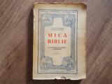 MICA BIBLIE CU ICOANE LA INDEMANA TUTUROR CRESTINILOR, Ed. II - NICODIM, 1944