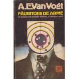 A. E van Vogt - Făuritorii de arme