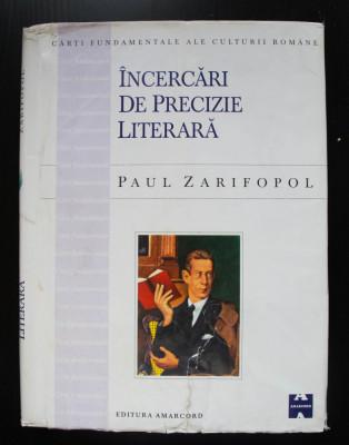 Paul Zarifopol - Încercări de precizie literară (pref. Al. Paleologu) foto