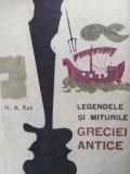 LEGENDELE ȘI MITURILE GRECIEI ANTICE - N. A. KUN