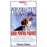 Personalitate Plus. Ghid pentru parinti - Florence Littauer