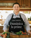 Duminica la pranz/Laura Laurentiu, Curtea Veche Publishing