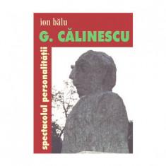 G. Calinescu, spectacolul personalitatii   Ion Balu