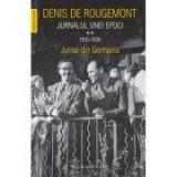 Jurnalul unei epoci vol II. Jurnal din Germania - Denis De Rougemont