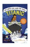 Cumpara ieftin TITANIC: Din cartea asta scapă cine poate!
