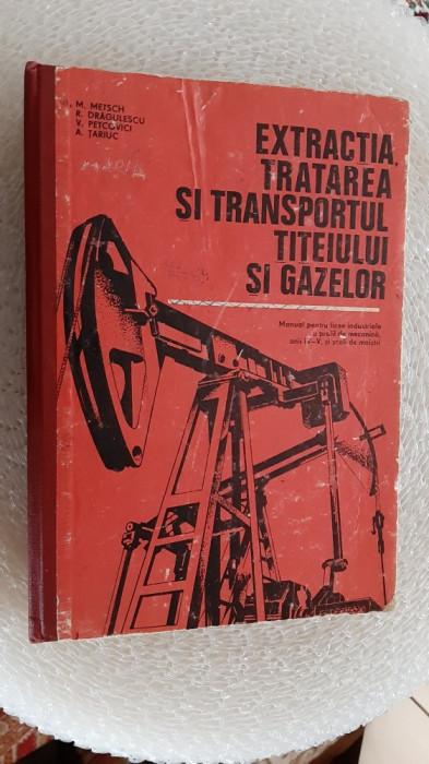 EXTRACTIA  TRATAREA SI TRANSPORTUL  TITEIULUI SI GAZELOR PETCOVICI , TARIUC