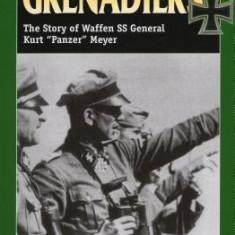 "Grenadiers: The Story of Waffen SS General Kurt """"Panzer"""" Meyer"