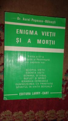 Enigma vietii si a mortii 294pagini= Aurel Popescu Balcesti foto