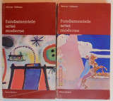 FUNDAMENTELE ARTEI MODERNE,2 VOLUME-WERNER HOFMANN,BUCURESTI 1977