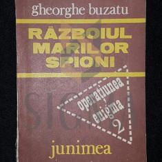 RAZBOIUL MARILOR SPIONI - BUZATU GHEORGHE