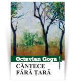 Cantece fara tara | Octavian Goga