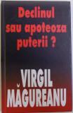 DECLINUL SAU APOTEOZA PUTERII? de VIRGIL MAGUREANU, 2003