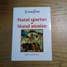 STATUL SPARTAN * STATUL ATENIAN - XENOFON - Best Publishing, 2001, 49 p.