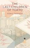 The Last Children of Tokyo | Yoko Tawada