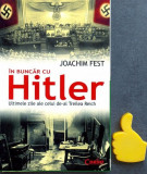 In buncar cu Hitler Ultimele zile ale celui de-al Treilea Reich Joachim C. Fest