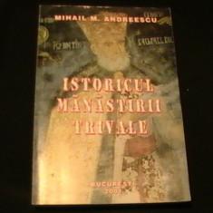 ISTORIA MINASTIRII TRIVALE-MIHAIL M. ANDREESCU-341 PG-, Alta editura