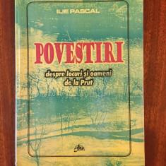 Ilie Pascal - Povestiri despre locuri si oameni de la PRUT (2002)