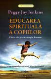 Educarea spirituala a copiilor.-PRESTIGE, Peggy Joy Jenkins