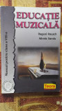 EDUCATIE MUZICALA - Manual pentru clasa a VIII-a - Regeni Rausch, Mirela Sandu