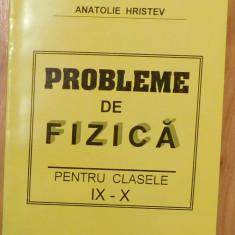 Probleme de fizica clasele IX - X de Anatolie Hristev