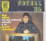 REVISTA FOTBAL'86 ( COPERTA HAGI ) BULETIN SPORTIV OMAGIAL SPORTUL STUDENTESC