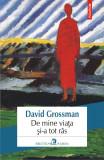 De mine viata si-a tot ras | David Grossman, Polirom