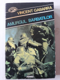 AMURGUL BARBATILOR - VINCENT GABARRA