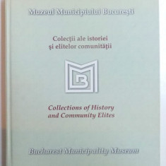 COLECTII ALE ISTORIEI SI ELITELOR COMUNITATII ( EDITIE BILINGVA RO. - ENGLEZA ) , ALBUM FILATELIC, 2017