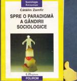 Spre o paradigma a gandirii sociologice Catalin Zamfir