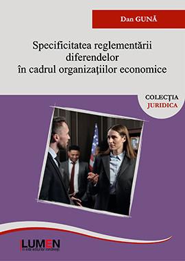 Specificitatea reglementării diferendelor in cadrul organizatiilor economice - Dan-Alexandru GUNA