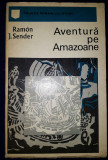 Ramon J. Sender - Aventura pe Amazoane