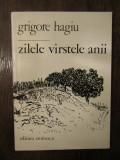Grigore Hagiu - Zilele, varstele, anii  , 1985