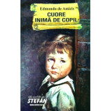 Cuore, inima de copil - Edmondo de Amicis(ed.Stefan)