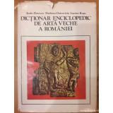 Dictionar enciclopedic de arta veche a Romaniei