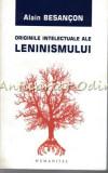 Cumpara ieftin Originile Intelectuale Ale Leninismului - Alain Besancon, Humanitas