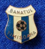 Insigna Sport - Fotbal Club BANATUL TIMISOARA