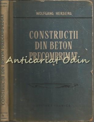 Constructii Din Beton Precomprimat - Wolfgang Herberg foto