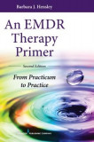 Emdr Therapy Primer: From Practicum to Practice