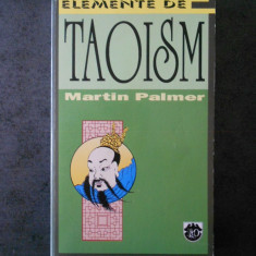 MARTIN PALMER - ELEMENTE DE TAOISM