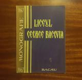 Liceul GEORGE BACOVIA Bacău. Monografie 1867-1967 (1967 - Rară!)