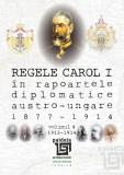 Regele Carol I în rapoartele diplomatice austro-ungare (1877-1914). vol.4 (1913-1914) | Sorin Cristescu