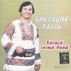 CD Gheorghe Palcu – Săracă Inimă Bună