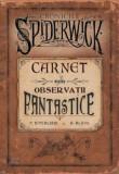 Cronicile Spiderwick - Carnet pentru observatii fantastice/Tony DiTerlizzi, Holly Black