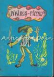Cumpara ieftin Piparus-Patru - P. Uglisiu-Delapecica - Ilustratii: Adrian Maftei
