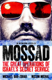 Mossad The Great Operations of Israel's Famed Secret Service