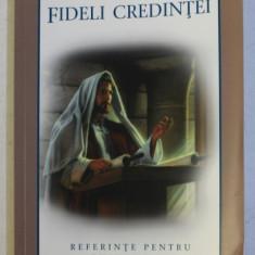 FIDELI CREDINTEI - REFERINTE PENTRU EVANGHELIE , 2005